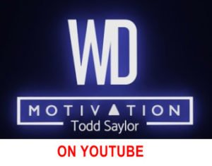 todd saylor motivation youtube